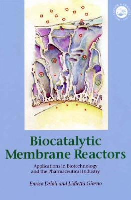 Biocatalytic Membrane Reactors Enrico Drioli