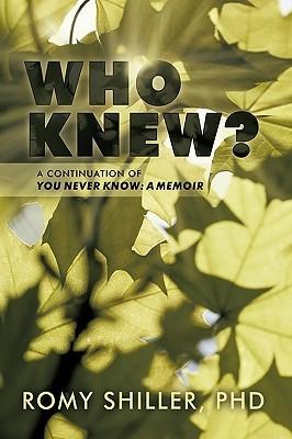 You Never Know: A Memoir Romy Shiller