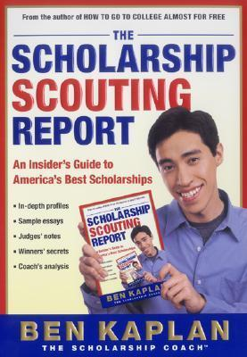 The Scholarship Scouting Report  by  Ben Kaplan