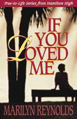 If You Loved Me (Hamilton High, #7) Marilyn Reynolds