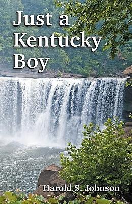 Just a Kentucky Boy Harold S Johnson