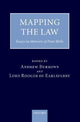 Mapping the Law: Essays in Honour of Peter Birks Andrew Burrows
