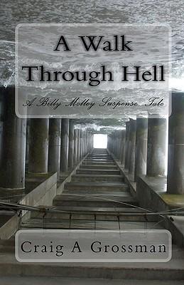 A Walk Through Hell  by  Craig A. Grossman
