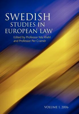 Swedish Studies in European Law: Volume 1, 2006  by  Nils Wahl
