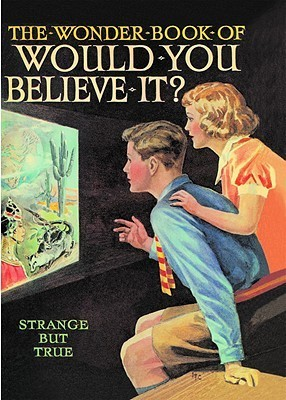 The Wonder Book of Would You Believe It? Harry Golding