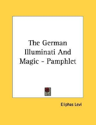 The German Illuminati and Magic - Pamphlet Éliphas Lévi