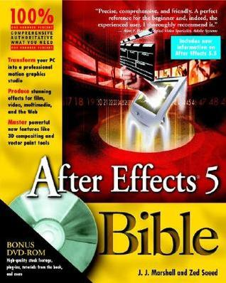 After Effects. 5 Bible [With CDROM] J.J. Marshall