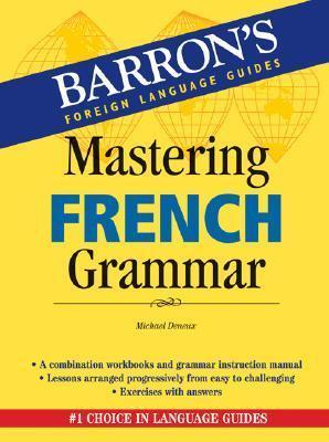 Mastering French Grammar Michael Deneux