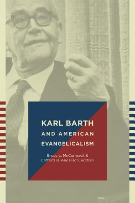 Karl Barth and American Evangelicalism  by  Bruce L. McCormack