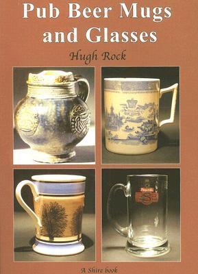 Pub Beer Mugs and Glasses  by  Hugh Rock