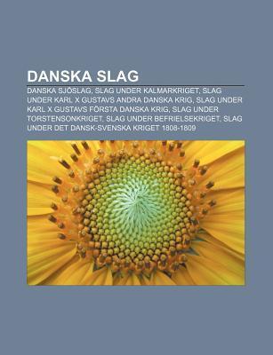 Danska Slag: Danska Sj Slag, Slag Under Kalmarkriget, Slag Under Karl X Gustavs Andra Danska Krig, Slag Under Karl X Gustavs F Rsta Source Wikipedia