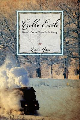 Hello Exile: Based on a True Life Story Lilian Gafni