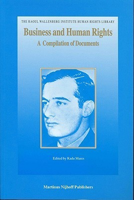 Business And Human Rights: A Compilation Of Documents Radu Mareş