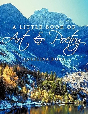 A Little Book of Art and Poetry Angelina Dorf