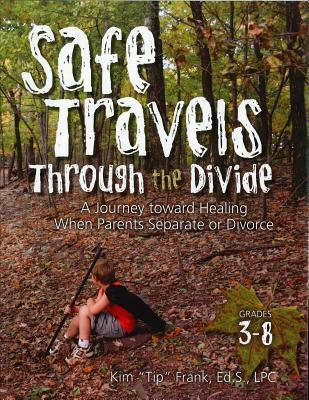 Safe Travels Through the Divide Kim (Tip) Frank