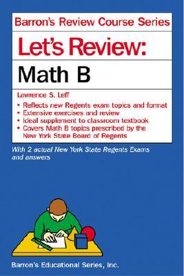Lets Review: Math B  by  Lawrence S. Leff