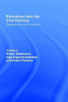 Education Into 21st Century See PB  by  Alison Mackinnon