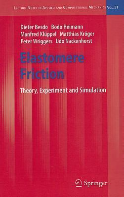 Elastomere Friction: Theory, Experiment and Simulation  by  Dieter Besdo