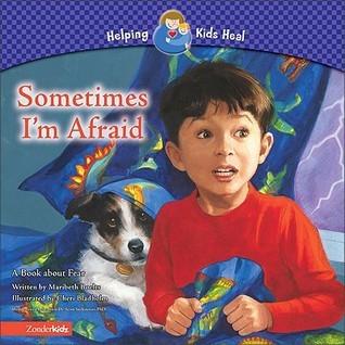 Sometimes Im Afraid: A Book about Fear Maribeth Boelts