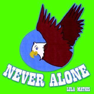 Never Alone Lula Mathis