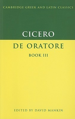 De Oratore, Book III Marcus Tullius Cicero