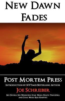 New Dawn Fades  by  Post Mortem Press