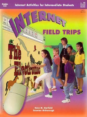 Internet Field Trips  by  Gary M. Garfield