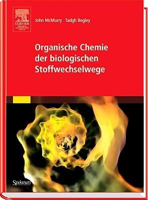 Organische Chemie der Biologischen Stoffwechselwege  by  John E. McMurry