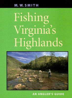 Fishing Virginias Highlands  by  M.W. Smith