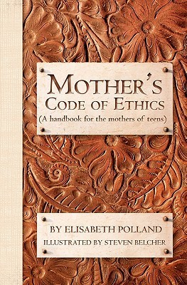Mothers Code of Ethics Elisabeth Polland
