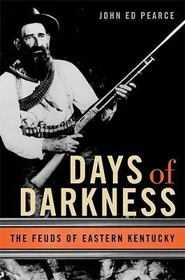 Days of Darkness: The Feuds of Eastern Kentucky John Ed Pearce