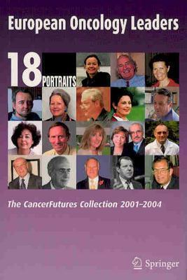 European Oncology Leaders: The Cancerfutures Collection 2001-2004 Harm Schepel