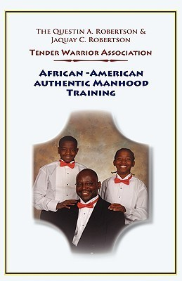 African-American Authentic Manhood Training  by  Jeff Lamont Robertson