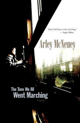 The Time We All Went Marching Arley McNeney