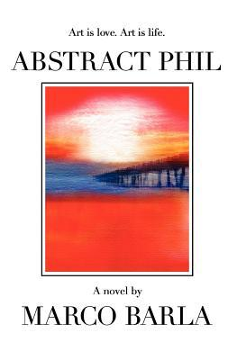 Abstract Phil: Art Is Love. Art Is Life.  by  Marco Barla