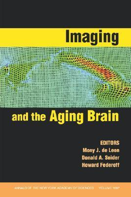 Imaging and the Aging Brain, Volume 1097  by  Mony De Leon