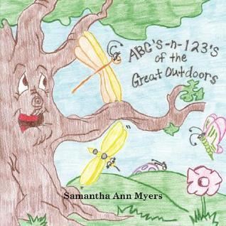 ABCs and 123s of the Great Outdoors  by  Samantha Ann Myers