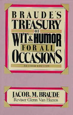 Braudes Treasury of Wit and Humor for All Occasions Jacob M. Braude