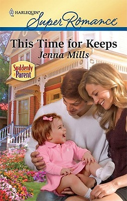 This Time for Keeps (Mills & Boon Vintage Superromance) (Suddenly a Parent - Book 18)  by  Jenna Mills