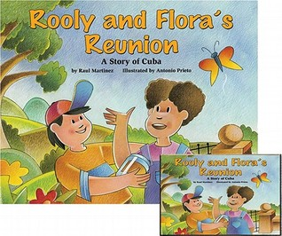 Rooly and Floras Reunion: A Story of Cuba [With Cassette] Raul Martinez