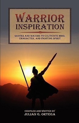 Warrior Inspiration  by  Julian G. Ortega