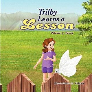 Trilby Learns a Lesson  by  Valerie J. Perry