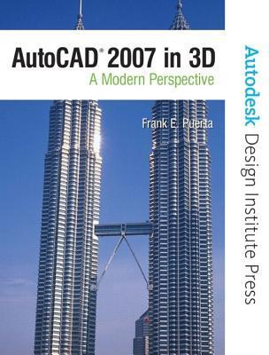 AutoCAD 2007 in 3D: A Modern Perspective [With CDROM]  by  Frank E. Puerta