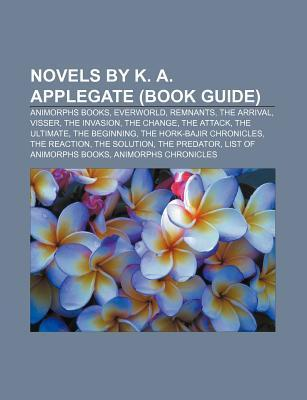 Novels K. A. Applegate: Everworld, Remnants by Books LLC
