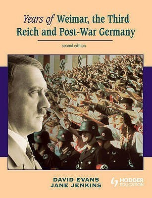 Years of Weimar, the Third Reich and Post-War Germany  by  Jane Jenkins