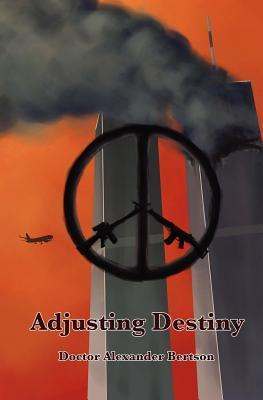 Adjusting Destiny Alexander Bertson