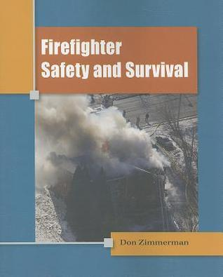 Firefighter Safety and Survival  by  Don Zimmerman