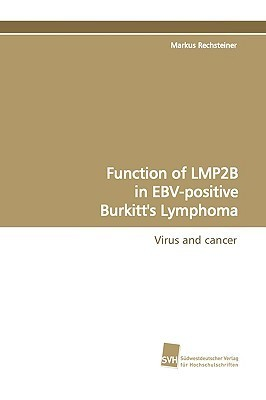 Function of Lmp2b in Ebv-Positive Burkitts Lymphoma  by  Markus Rechsteiner