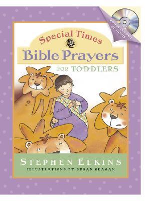 Special Times Bible Prayers for Toddlers [With CD (Audio)] Stephen Elkins