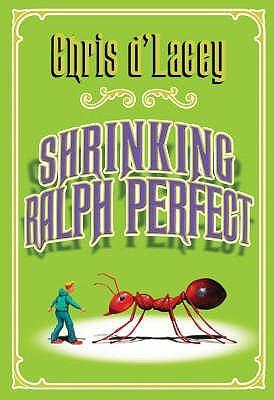 Shrinking Ralph Perfect. Chris DLacey Chris dLacey